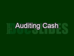 Auditing Cash PowerPoint PPT Presentation