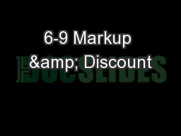 6-9 Markup & Discount PowerPoint PPT Presentation