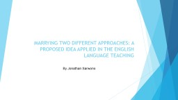 MARRYING TWO DIFFERENT APPROACHES: A PROPOSED IDEA APPLIED