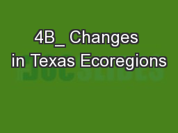 4B_ Changes in Texas Ecoregions PowerPoint PPT Presentation