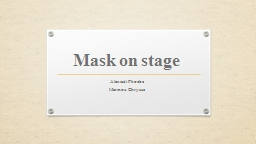 Mask on stage PowerPoint PPT Presentation