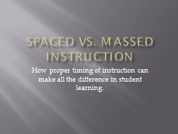 Spaced Vs. Massed Instruction