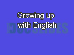 Growing up with English