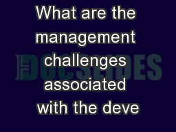 What are the management challenges associated with the deve