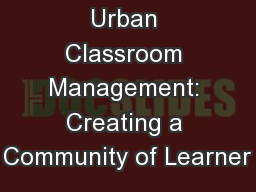Urban Classroom Management: Creating a Community of Learner