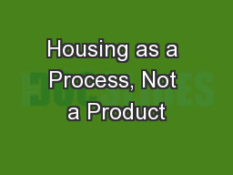 Housing as a Process, Not a Product