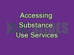 Accessing Substance Use Services