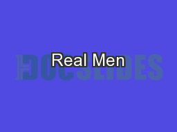 Real Men PowerPoint PPT Presentation