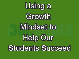 Using a Growth Mindset to Help Our Students Succeed