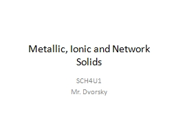 Metallic, Ionic and Network Solids PowerPoint PPT Presentation
