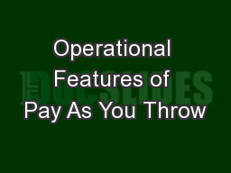 Operational Features of Pay As You Throw