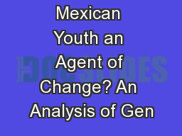 Is the Mexican Youth an Agent of Change? An Analysis of Gen