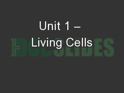 Unit 1 – Living Cells