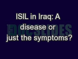 ISIL in Iraq: A disease or just the symptoms? PowerPoint PPT Presentation