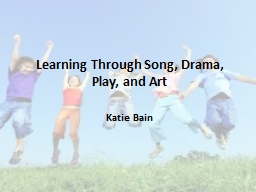 Learning Through Song, Drama, Play, and Art