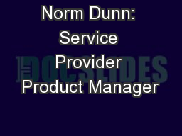 Norm Dunn: Service Provider Product Manager