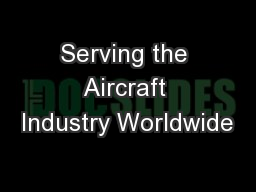 Serving the Aircraft Industry Worldwide
