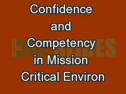 PL8.1 Confidence and Competency in Mission Critical Environ PowerPoint PPT Presentation