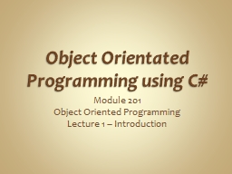 Object Orientated Programming using C# PowerPoint PPT Presentation