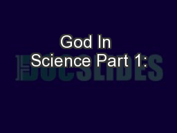 God In Science Part 1: