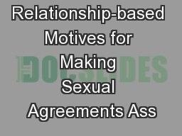 Relationship-based Motives for Making Sexual Agreements Ass