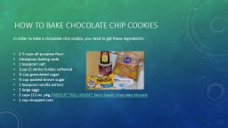 How to Bake chocolate Chip Cookies PowerPoint PPT Presentation