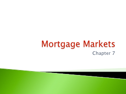 Mortgage Markets PowerPoint PPT Presentation