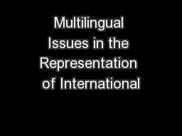 Multilingual Issues in the Representation of International