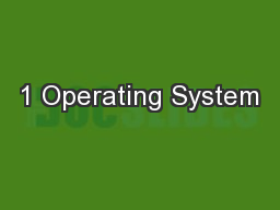 1 Operating System