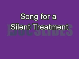 Song for a Silent Treatment