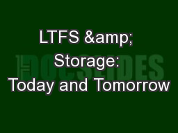 LTFS & Storage: Today and Tomorrow