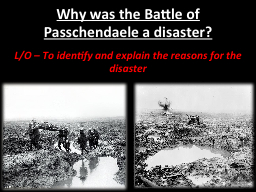 Why was the Battle of Passchendaele a disaster?