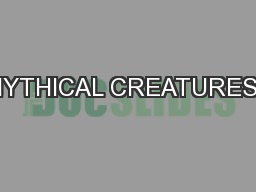 MYTHICAL CREATURES? PowerPoint PPT Presentation