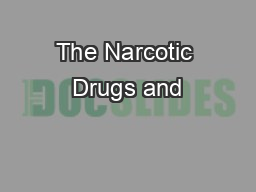 The Narcotic Drugs and