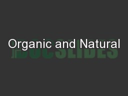 Organic and Natural PowerPoint PPT Presentation