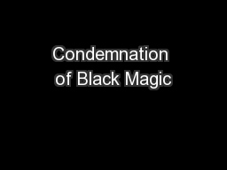Condemnation of Black Magic PowerPoint PPT Presentation