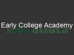 Early College Academy PowerPoint PPT Presentation