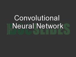 Convolutional Neural Network PowerPoint PPT Presentation