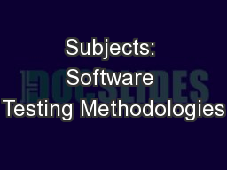 Subjects: Software Testing Methodologies