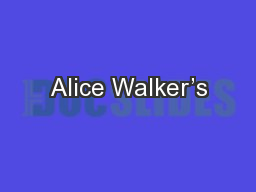 Alice Walker's PowerPoint PPT Presentation