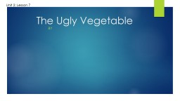 The Ugly Vegetable PowerPoint PPT Presentation