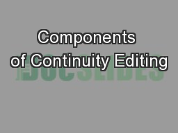 Components of Continuity Editing PowerPoint PPT Presentation