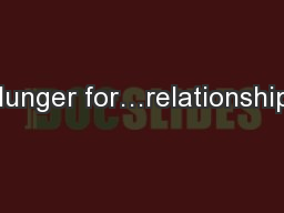 Hunger for…relationship. PowerPoint PPT Presentation