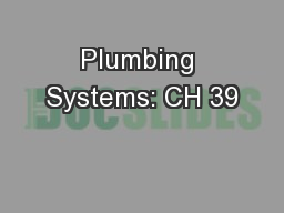 Plumbing Systems: CH 39 PowerPoint PPT Presentation