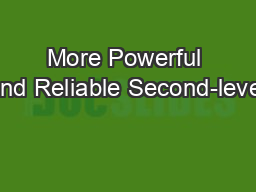 More Powerful and Reliable Second-level PowerPoint PPT Presentation