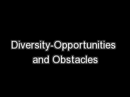 Diversity-Opportunities and Obstacles