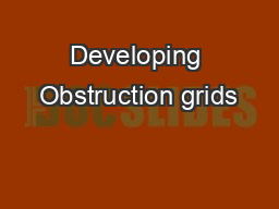 Developing Obstruction grids
