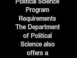 Political Science Bachelor of Arts Political Science Department of Political Science Program Requirements The Department of Political Science also offers a Specialized Honours degr ee in global polit