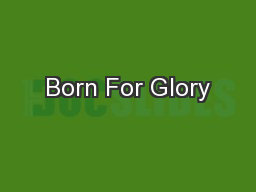 Born For Glory