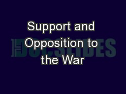Support and Opposition to the War PowerPoint PPT Presentation